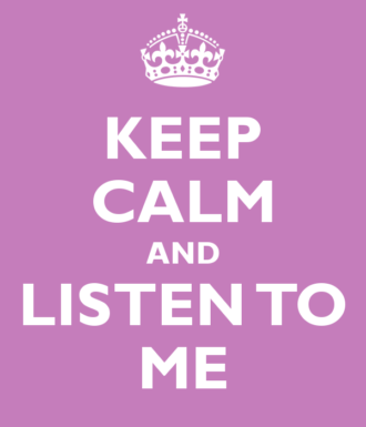 keep-calm-and-listen-to-me-9